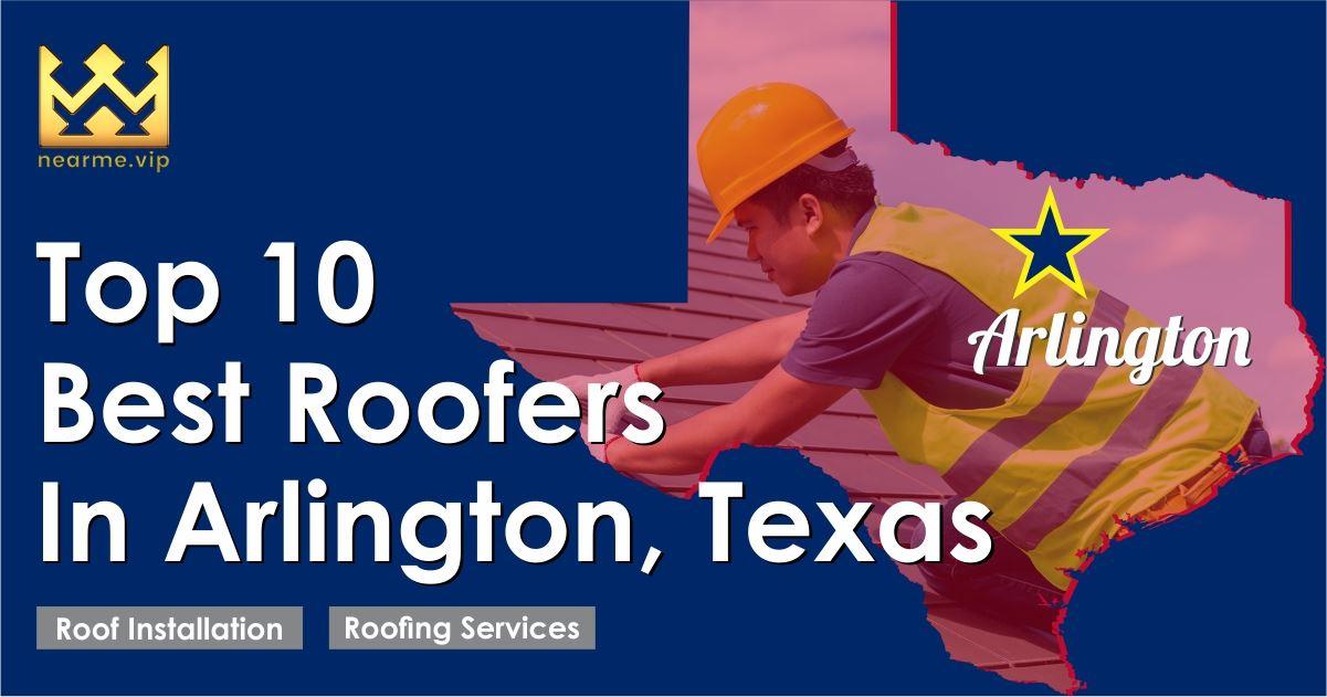 Top 10 Best Roofers in Arlington