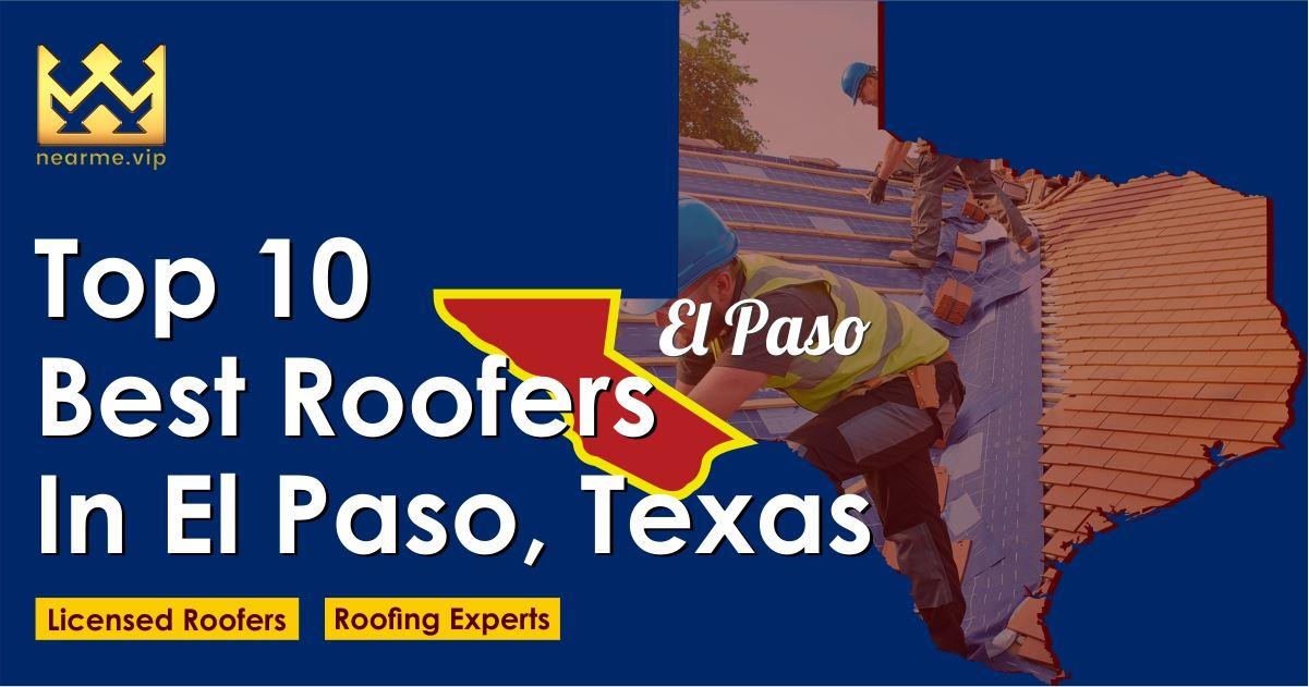 Top 10 Best Roofers in El Paso