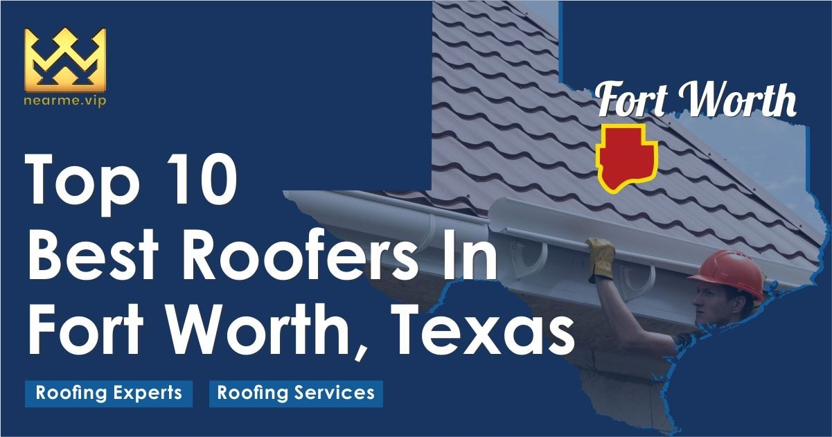 Top 10 Best Fort Worth Roofers