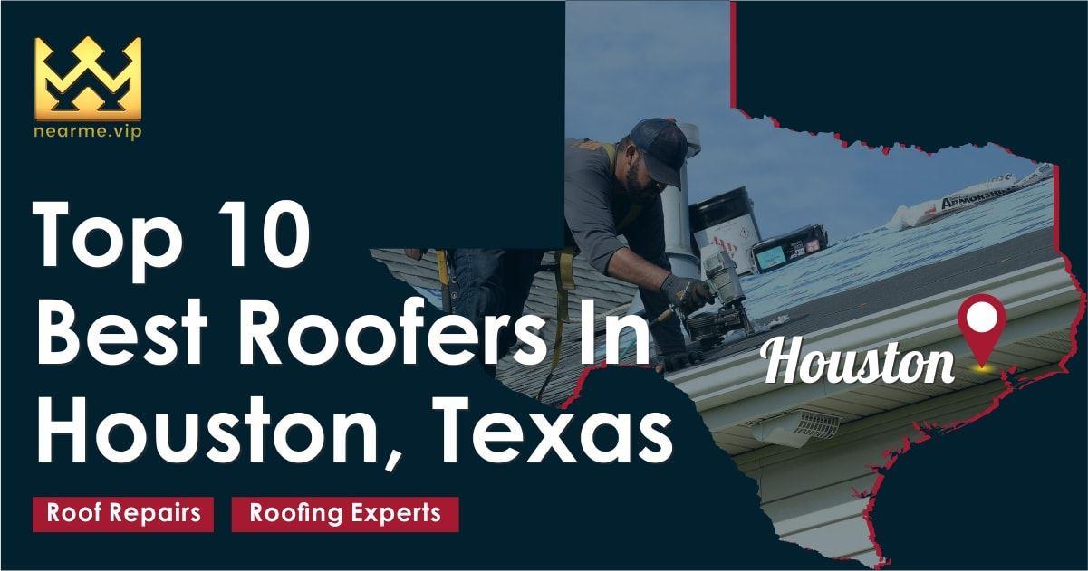 Top 10 Best Houston Roofers