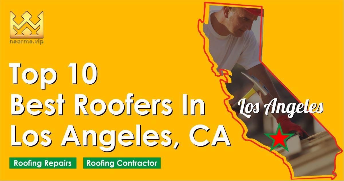 Top 10 Best Roofers in Los Angeles