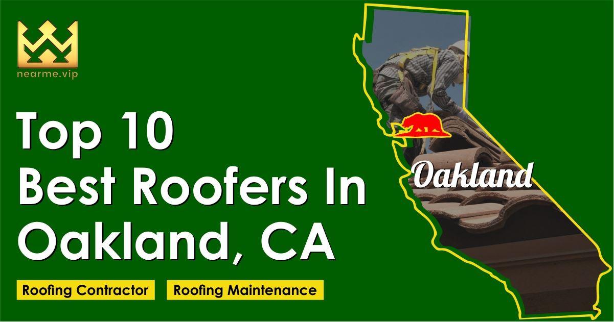 Top 10 Best Roofers in Oakland