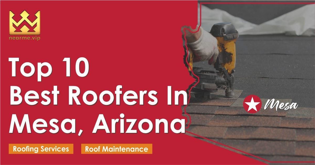 Top 10 Best Mesa Roofers