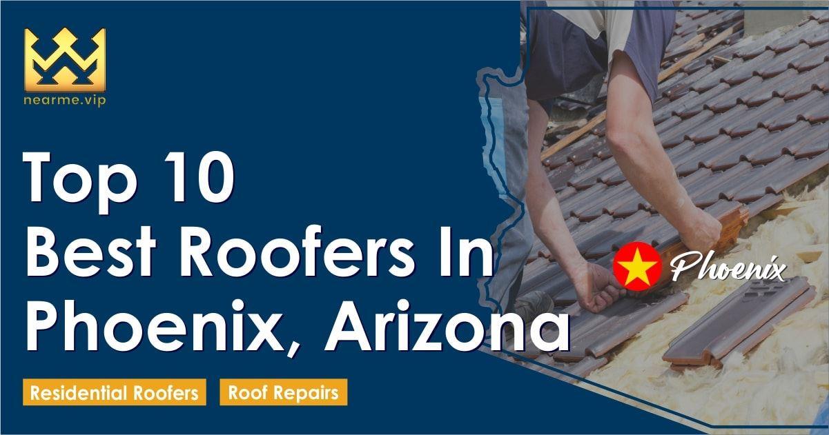 Top 10 Best Phoenix Roofers