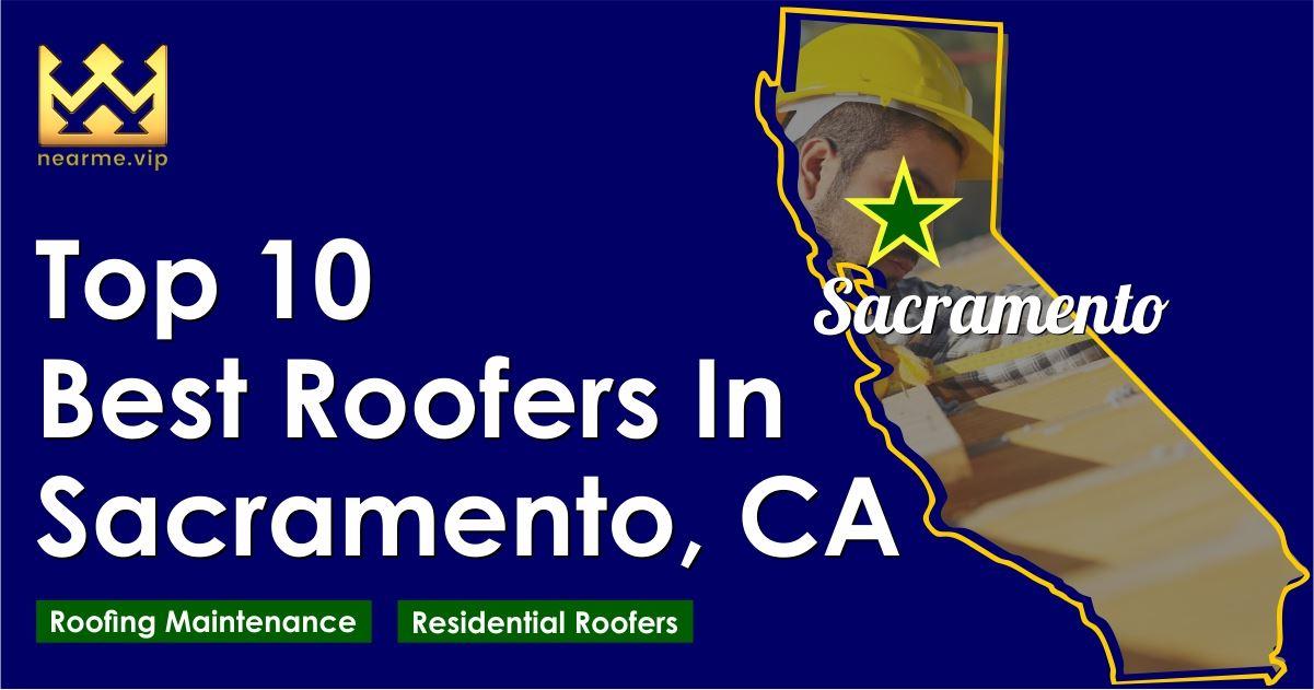 Top 10 Best Roofers in Sacramento