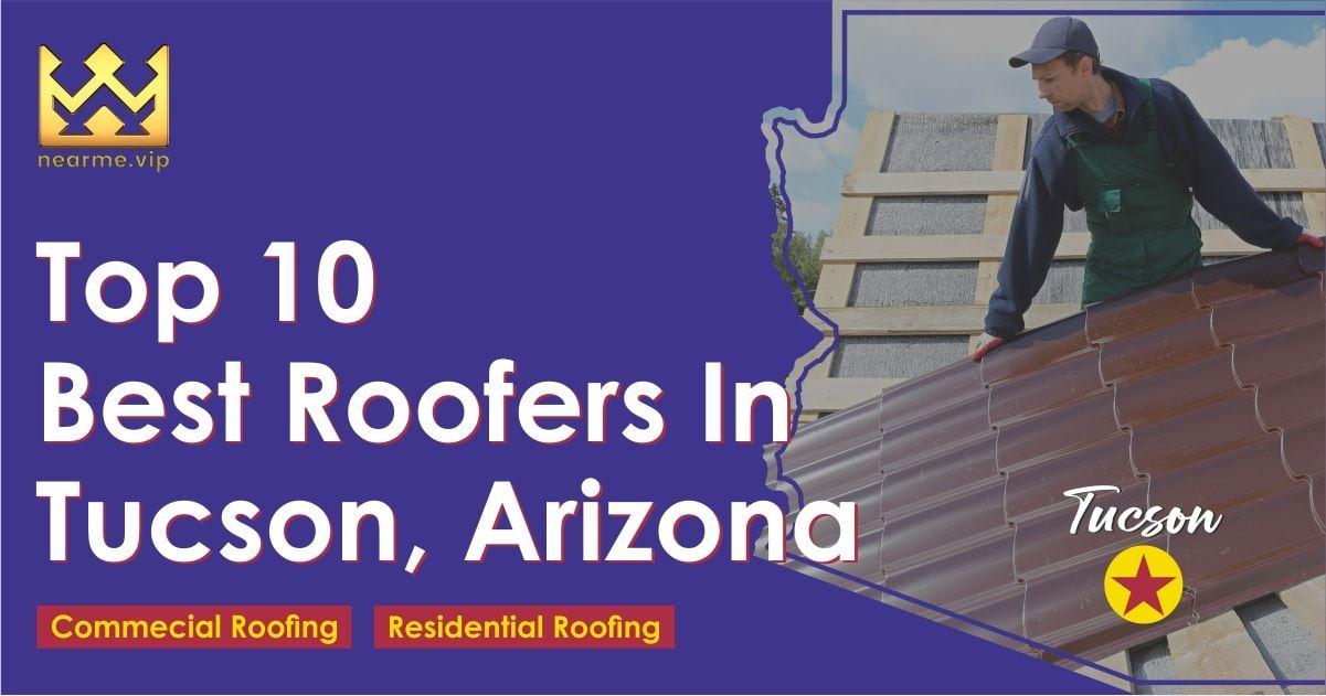 Top 10 Best Tucson Roofers
