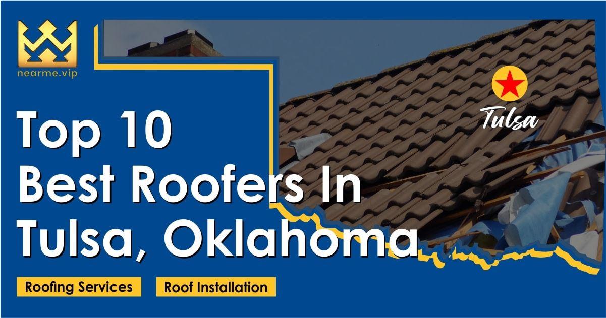 Top 10 Best Tulsa Roofers
