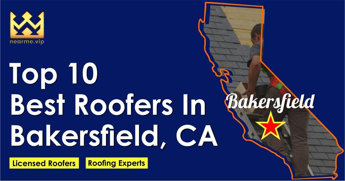 Top 10 Best Roofers Bakersfield